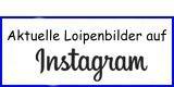 Aktuelle Loipenbilder auf Instagram